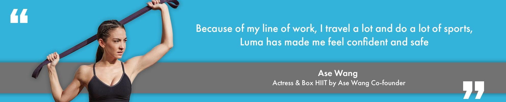 Ase Wang Luma Testimonial